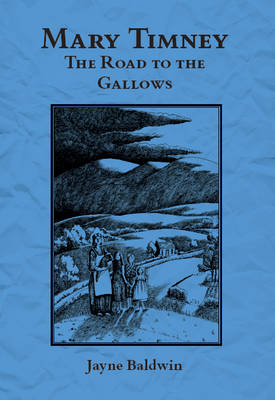 Mary Timney - the Road to the Gallows (Paperback)