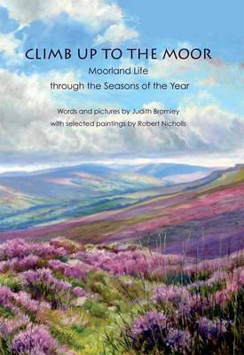 Climb Up to the Moor: Moorland Life Through the Seasons of the Year (Paperback)