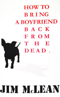 How to Bring a Boyfriend Back from the Dead (Paperback)
