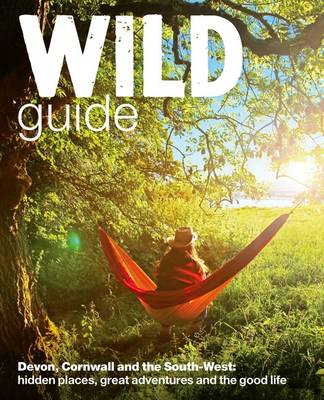 Wild Guide  Devon Cornwall and South West