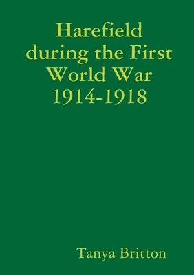 Harefield During the First World War 1914-1918 (Paperback)