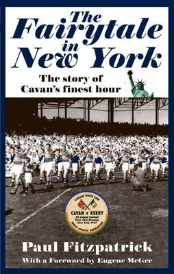 The Fairytale in New York: The Story Behind Cavan's Greatest Victory (Paperback)