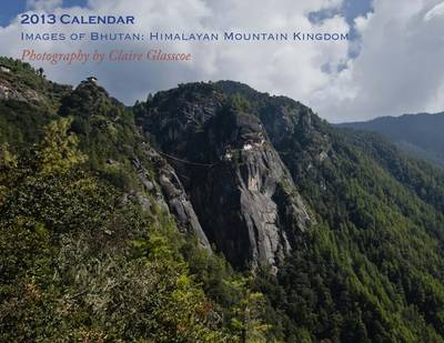 2013 Calendar, Images of Bhutan: Himalayan Mountain Kingdom (Paperback)