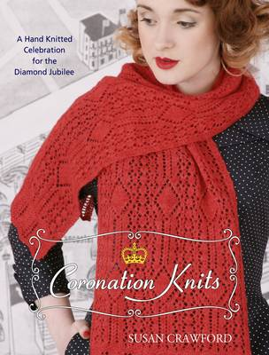 Coronation Knits: A Hand Knitted Celebration for the Diamond Jubilee (Paperback)