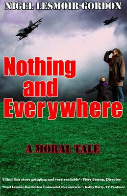 Nothing and Everywhere: A Moral Tale (Paperback)