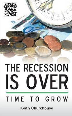 The Recession is Over - Time to Grow (Paperback)