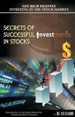 Secrets of Successful Investment in Stocks: Introduction to Stock Market Investing for Youths and New Investors (Paperback)
