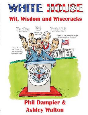 White House Wit, Wisdom and Wisecracks (Paperback)