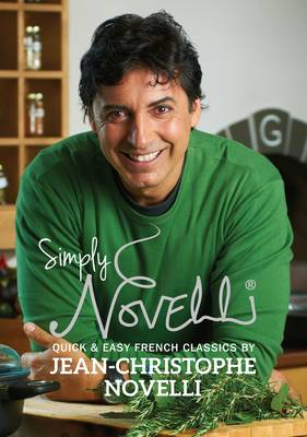 Simply Novelli: Quick and Easy French Classics (Hardback)