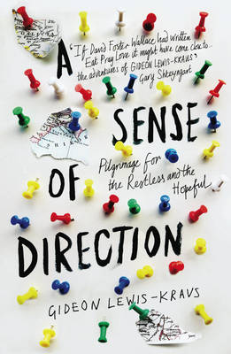 A Sense of Direction: Pilgrimage for the Restless and the Hopeful (Paperback)