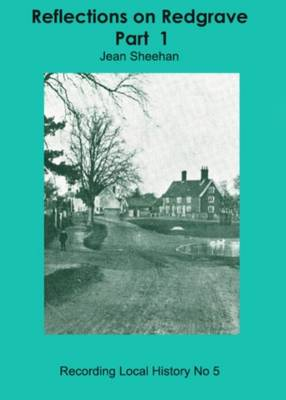 Reflections on Redgrave: part-1 - Recording Local History 5 (Paperback)