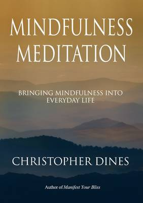 Mindfulness Meditation: Bringing Mindfulness into Everyday Life (Paperback)