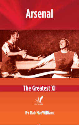 Arsenal: The Greatest XI (Paperback)
