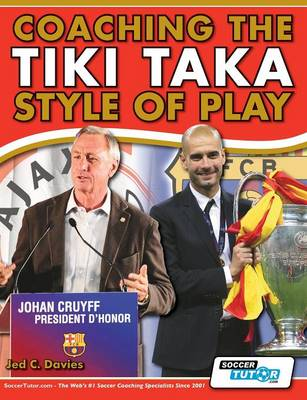 Coaching the Tiki Taka Style of Play (Paperback)