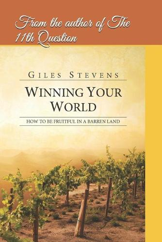 Winning Your World: How to be Fruitful in a Barren Land (Paperback)