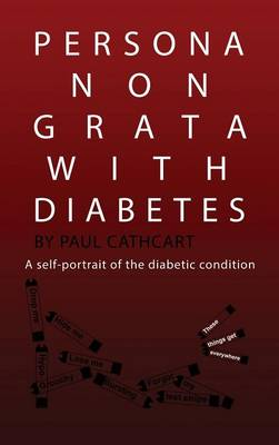 Persona Non Grata with Diabetes: A Self-Portrait of the Diabetic Condition (Paperback)