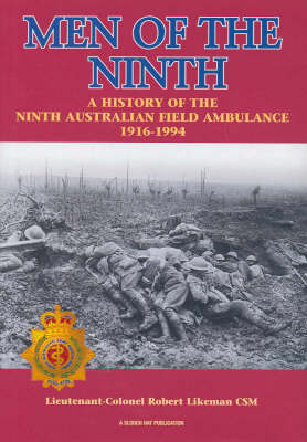 Men of the Ninth: History of Australian Field Ambulance 1916-1996 (Hardback)
