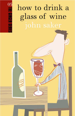 How to Drink a Glass of Wine - The Ginger Series No. 5 (Paperback)