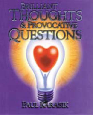 Brilliant Thoughts and Provocative Questions (Hardback)