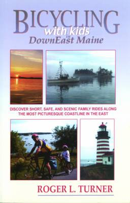 Bicycling with Kids in Downeast Maine (Paperback)
