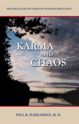 Karma and Chaos: New and Collected Essays on Vipassana Meditation (Paperback)