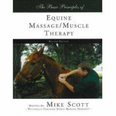 Basic Principles of Equine Massage / Muscle Therapy (Paperback)