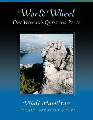 World Wheel: One Woman's Quest for Peace (Paperback)