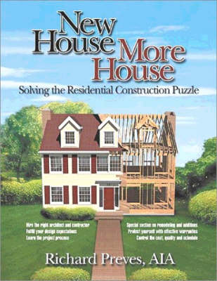 New House, More House: Solving the Residential Construction Puzzle (Paperback)
