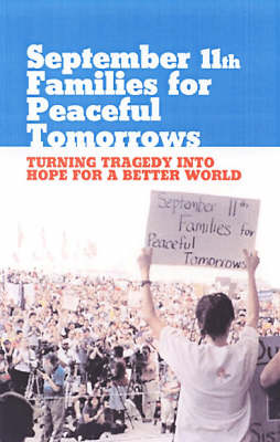 September 11th Families for Peaceful Tomorrows: Turning Tragedy into Hope for a Better World (Paperback)