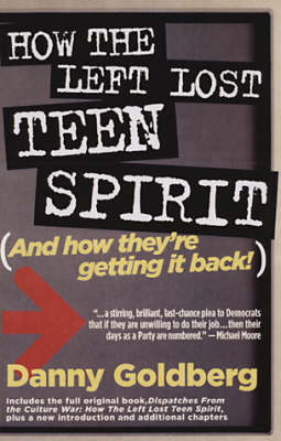 How the Left Lost Teen Spirit: And How They're Getting it Back! (Paperback)