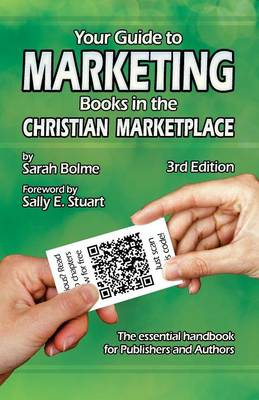 Your Guide to Marketing Books in the Christian Marketplace - Third Edition (Paperback)