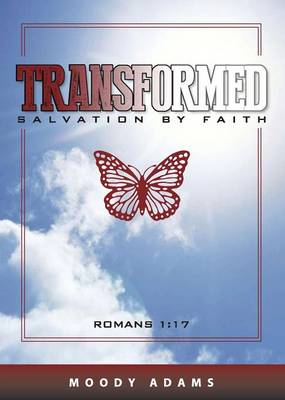 Transformed: Salvation by Faith (Paperback)