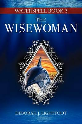 Waterspell Book 3: The Wisewoman (Paperback)