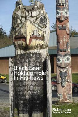 Black Bear Holds a Hole in His Paws (Paperback)