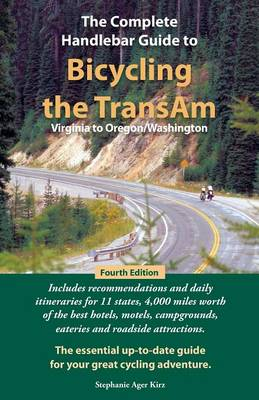 The Complete Handlebar Guide to Bicycling the Transam Virginia to Oregon/Washington (Paperback)