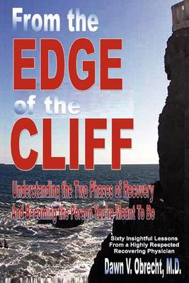 From the Edge of the Cliff: Understanding the Two Phases of Recovery and Becoming the Person You're Meant to Be (Paperback)
