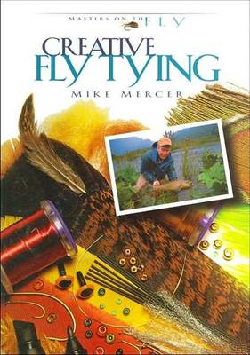 Creative Fly Tying - Masters on the Fly S. (Spiral bound)