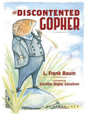 The Discontented Gopher - Prairie Tale Series No. 1 (Hardback)