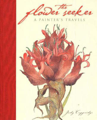The Flower Seeker: A Painter's Travels (Hardback)