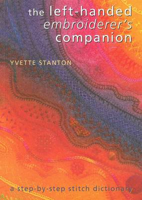 The Left-Handed Embroiderer's Companion: A Step-by-Step Stitch Dictionary (Paperback)