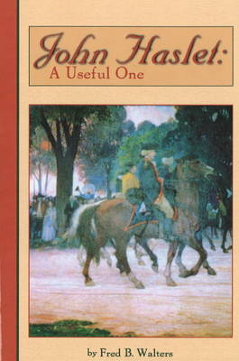 John Haslet: A Useful One (Paperback)