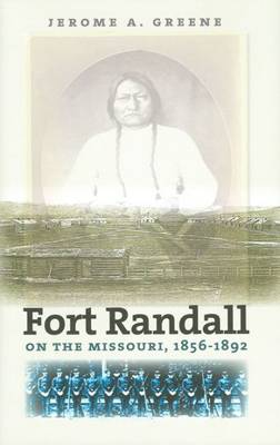 Fort Randall on the Missouri, 1856-1892 (Paperback)