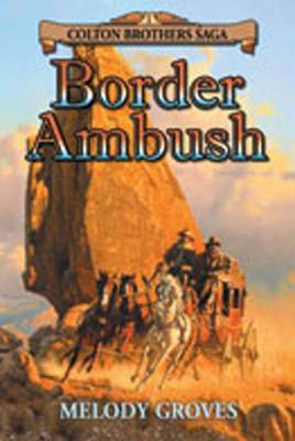 Border Ambush: A Colton Brothers Saga (Paperback)