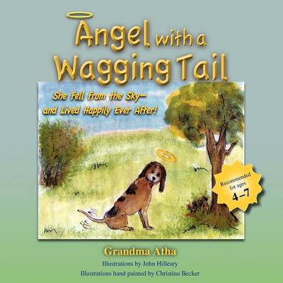 Angel with a Wagging Tail: She Fell from the Sky and Lived Happily Ever After - Grandma Atha Book 1 (Paperback)