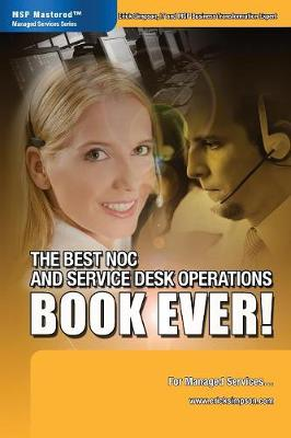 The Best Noc and Service Desk Operations Book Ever! for Managed Services (Paperback)