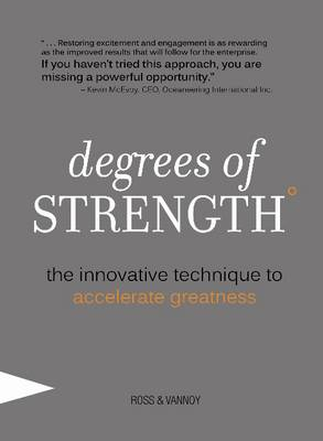 Degrees of Strength: The Innovative Technique to Accelerate Greatness (Hardback)