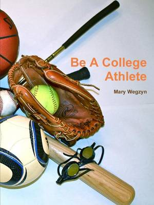 Be a College Athlete (Paperback)