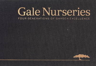 Gale Nurseries: Four Generations of Garden Excellence (Hardback)