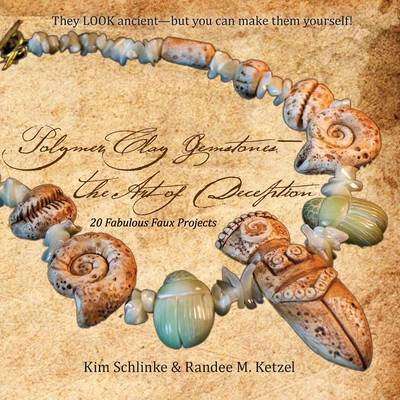 Polymer Clay Gemstones-The Art of Deception (Paperback)