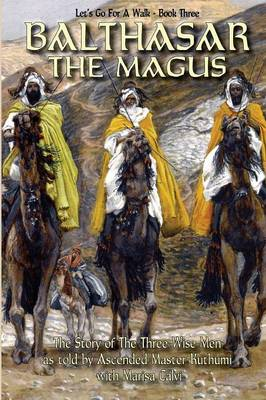 Balthasar the Magus (Let's Go for a Walk; Book Three) (Paperback)